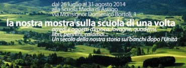 La mostra in estate 2014 ad Asiago